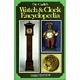WATCH AND CLOCK ENCYCLOPEDIA (REVISED)
