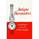 ANTIQUE BAROMETERS: An Illustrated Survey